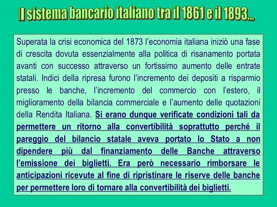 Superata la crisi economica del 1873 leconomia italiana iniziò una fase di crescita dovuta essenzialmente alla politica di risanamento portata avanti