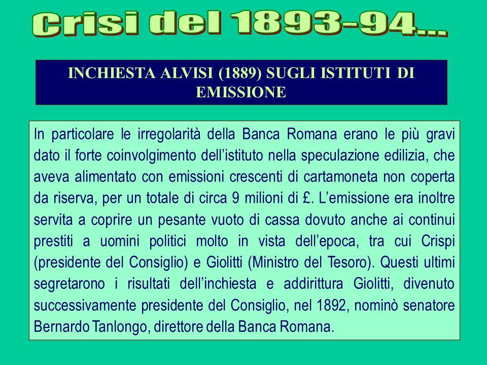 In particolare le irregolarità della Banca Romana erano le più gravi dato il forte coinvolgimento dellistituto nella speculazione edilizia, che aveva