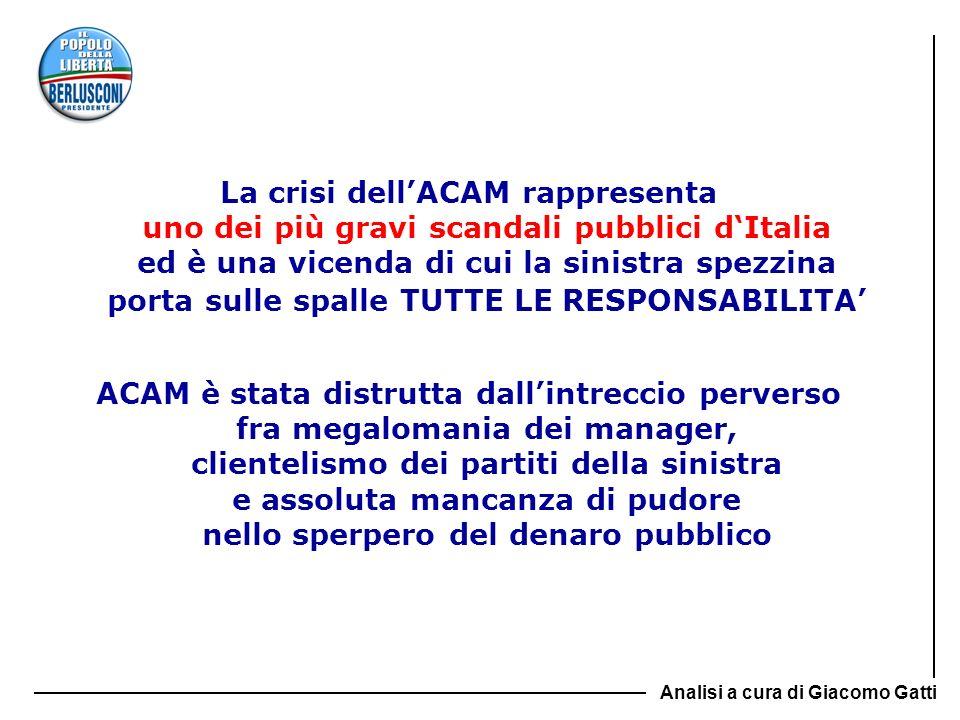 La crisi dellACAM rappresenta uno dei più gravi scandali pubblici dItalia ed è una vicenda di cui la sinistra spezzina porta sulle spalle TUTTE LE RES
