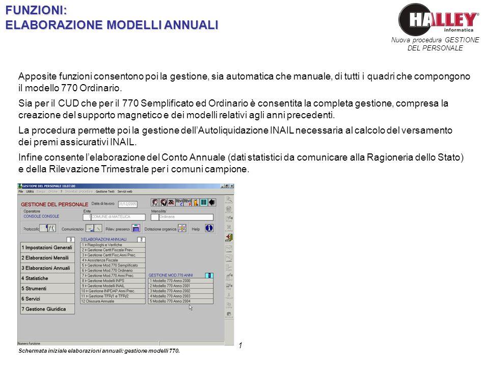 Nuova procedura GESTIONE DEL PERSONALEFUNZIONI: ELABORAZIONE MODELLI ANNUALI Schermata iniziale elaborazioni annuali: gestione modelli 770. 1 Apposite