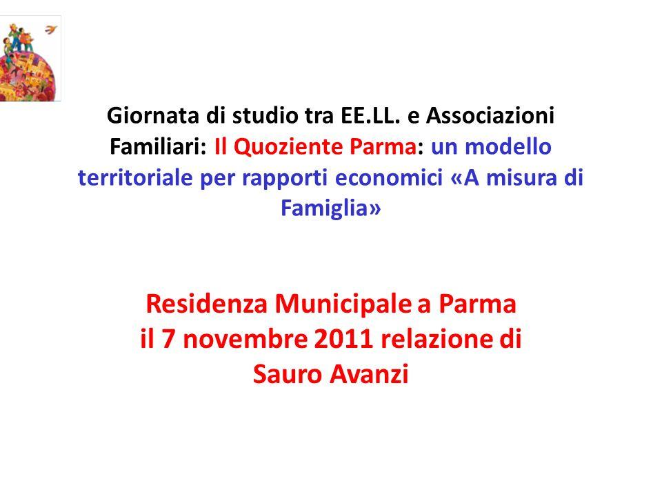 Giornata di studio tra EE.LL. e Associazioni Familiari: Il Quoziente Parma: un modello territoriale per rapporti economici «A misura di Famiglia» Resi