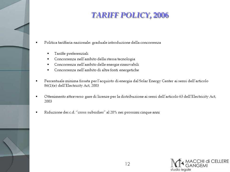 12 TARIFF POLICY, 2006 Politica tariffaria nazionale: graduale introduzione della concorrenza Tariffe preferenziali Concorrenza nellambito della stess