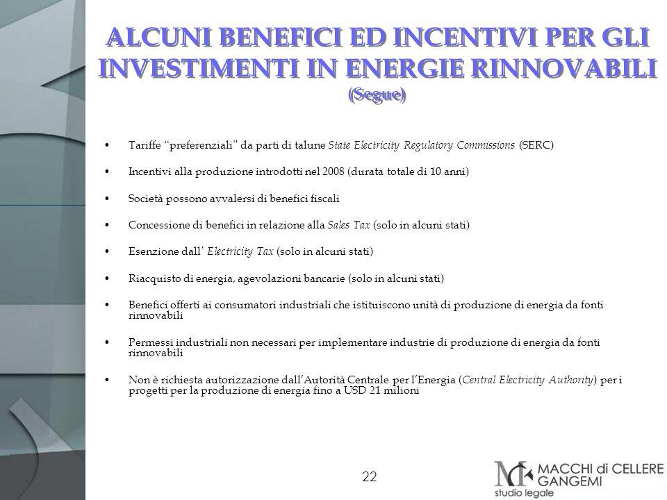 22 ALCUNI BENEFICI ED INCENTIVI PER GLI INVESTIMENTI IN ENERGIE RINNOVABILI (Segue) Tariffe preferenziali da parti di talune State Electricity Regulat
