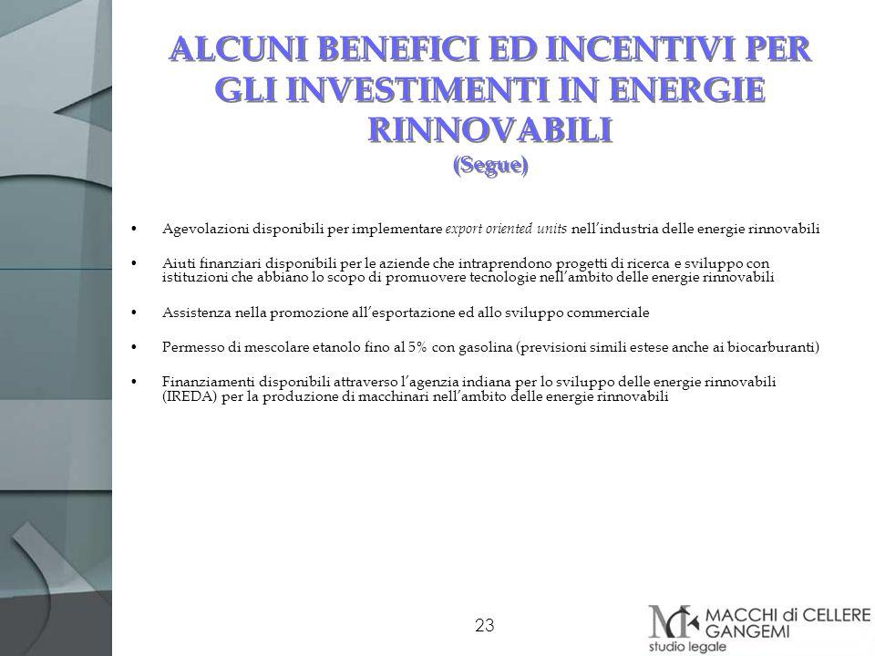 23 ALCUNI BENEFICI ED INCENTIVI PER GLI INVESTIMENTI IN ENERGIE RINNOVABILI (Segue) Agevolazioni disponibili per implementare export oriented units ne