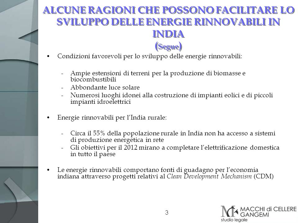 4 LA PRODUZIONE ENERGETICA IN INDIA Capacità totale installata – 147.458 MW Fonte: IREDA (Indian Renewable Energy Development Agency) Report, gennaio 2009