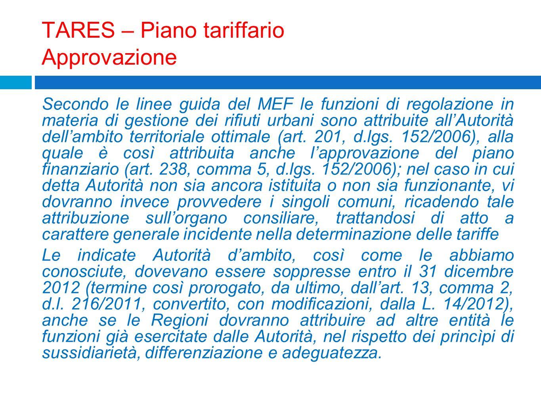 TARES – Piano tariffario Approvazione Secondo le linee guida del MEF le funzioni di regolazione in materia di gestione dei rifiuti urbani sono attribu