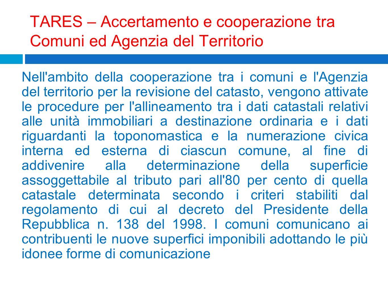 TARES – Accertamento e cooperazione tra Comuni ed Agenzia del Territorio Nell'ambito della cooperazione tra i comuni e l'Agenzia del territorio per la