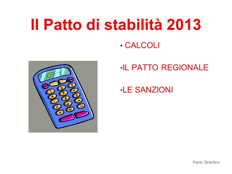 Il Patto di stabilità 2013 CALCOLI IL PATTO REGIONALE LE SANZIONI Paolo Tarantino