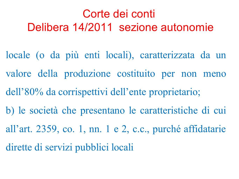 Corte dei conti Delibera 14/2011 sezione autonomie locale (o da più enti locali), caratterizzata da un valore della produzione costituito per non meno