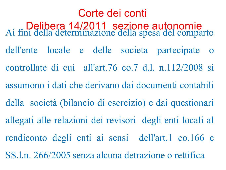 Corte dei conti Delibera 14/2011 sezione autonomie Ai fini della determinazione della spesa del comparto dell'ente locale e delle societa partecipate