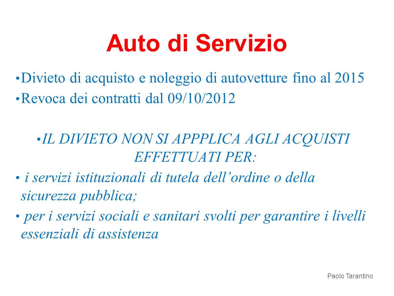 Divieto di acquisto e noleggio di autovetture fino al 2015 Revoca dei contratti dal 09/10/2012 IL DIVIETO NON SI APPPLICA AGLI ACQUISTI EFFETTUATI PER