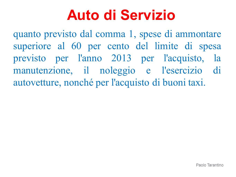 quanto previsto dal comma 1, spese di ammontare superiore al 60 per cento del limite di spesa previsto per l'anno 2013 per l'acquisto, la manutenzione