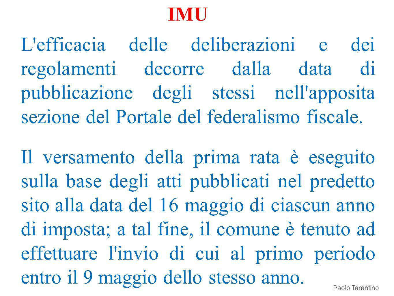 IMU L'efficacia delle deliberazioni e dei regolamenti decorre dalla data di pubblicazione degli stessi nell'apposita sezione del Portale del federalis