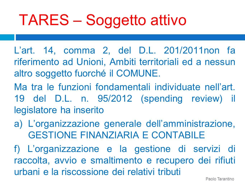 TARES – Soggetto attivo Lart. 14, comma 2, del D.L. 201/2011non fa riferimento ad Unioni, Ambiti territoriali ed a nessun altro soggetto fuorché il CO