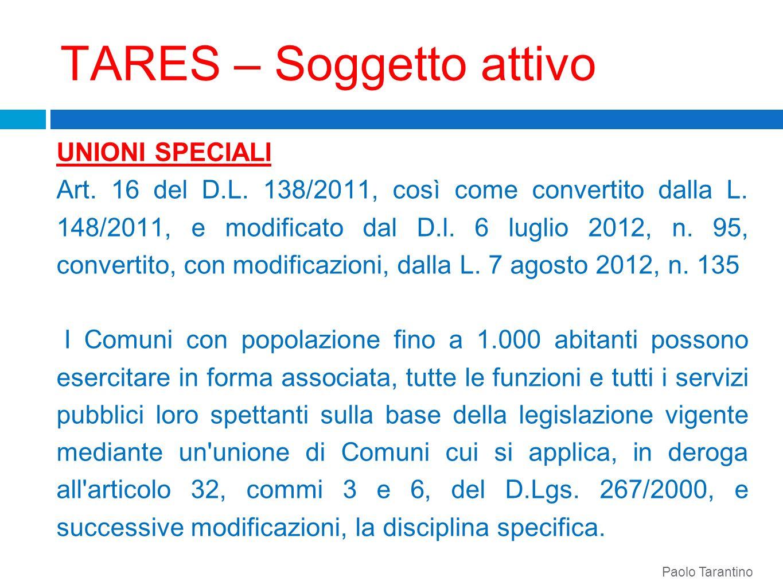 TARES – Soggetto attivo UNIONI SPECIALIArt. 16 del D.L. 138/2011, così come convertito dalla L. 148/2011, e modificato dal D.l. 6 luglio 2012, n. 95,
