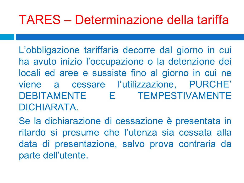 TARES – Determinazione della tariffa Lobbligazione tariffaria decorre dal giorno in cui ha avuto inizio loccupazione o la detenzione dei locali ed are