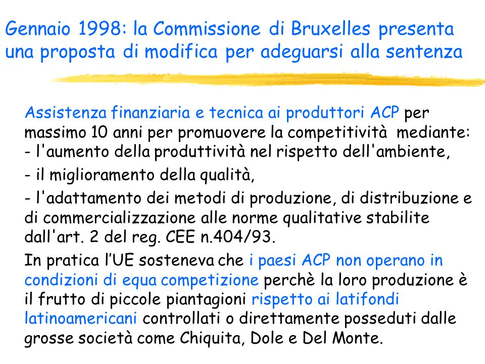 Gli USA, l11 aprile 1996, per conto della Chiquita Brands International, si appellano al WTO. Si contesta la legalità di questo regime commerciale in