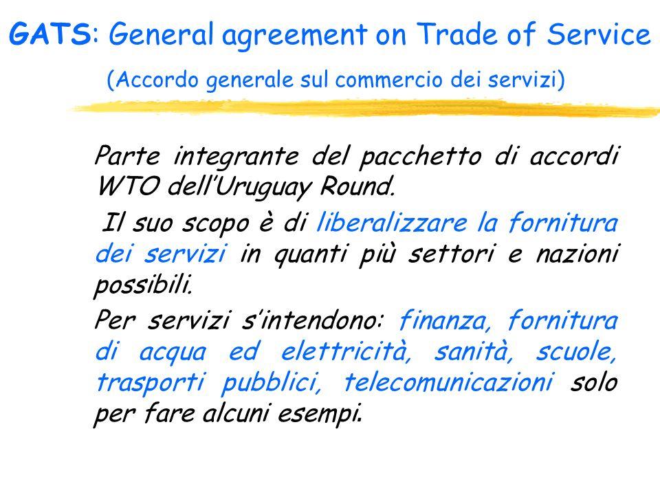 GATT: General agreement on Tarifs and Trade (Accordo generale sulle tariffe doganali e sul commercio) Insieme di accordi che hanno governato gli scamb