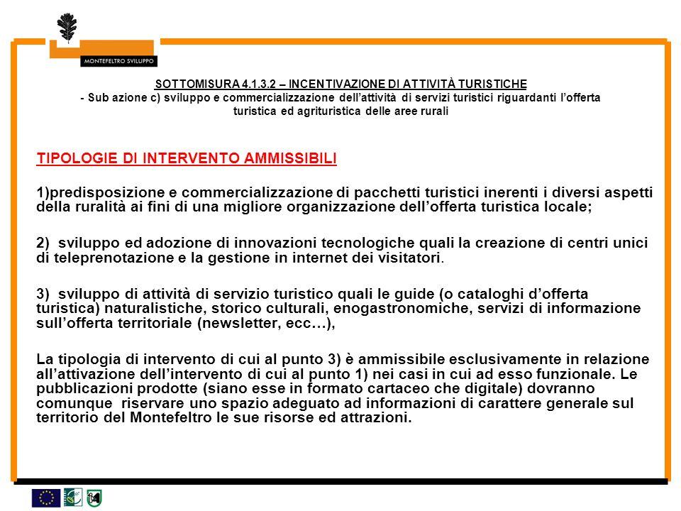 SOTTOMISURA 4.1.3.2 – INCENTIVAZIONE DI ATTIVITÀ TURISTICHE - Sub azione c) sviluppo e commercializzazione dellattività di servizi turistici riguardan