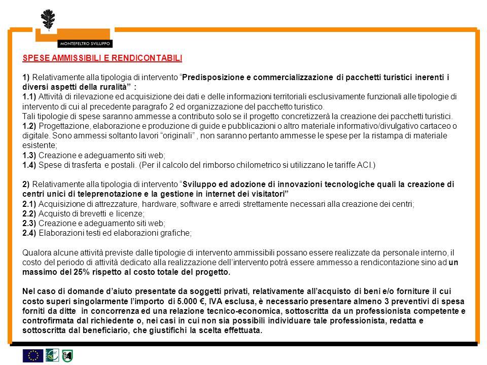 SPESE AMMISSIBILI E RENDICONTABILI 1) Relativamente alla tipologia di intervento Predisposizione e commercializzazione di pacchetti turistici inerenti