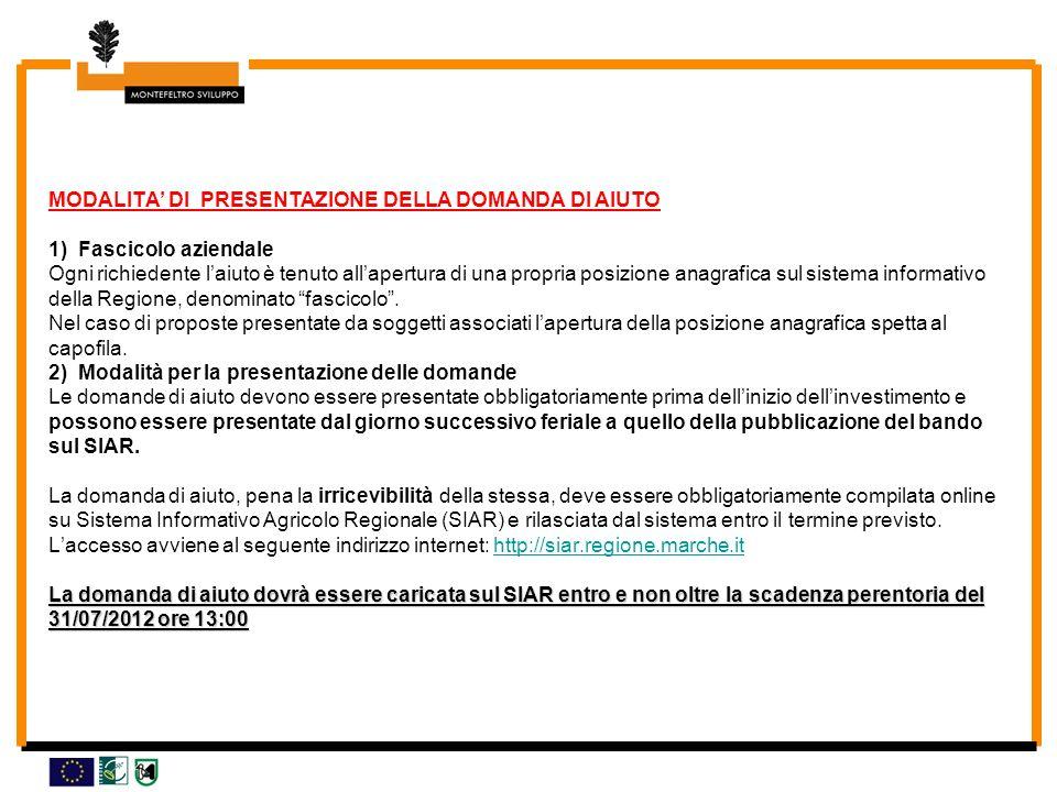 La domanda di aiuto dovrà essere caricata sul SIAR entro e non oltre la scadenza perentoria del 31/07/2012 ore 13:00 MODALITA DI PRESENTAZIONE DELLA D