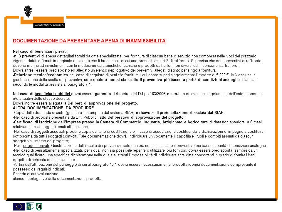 DOCUMENTAZIONE DA PRESENTARE A PENA DI INAMMISSIBILITA Nel caso di beneficiari privati: -n. 3 preventivi di spesa dettagliati forniti da ditte special