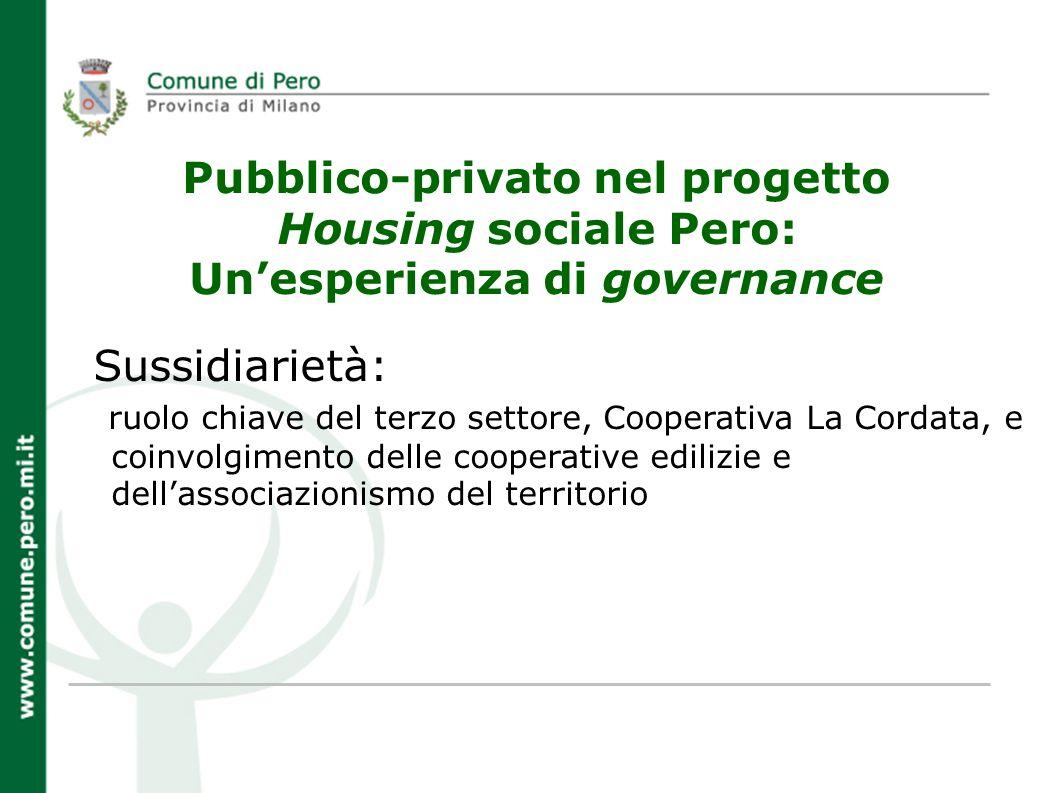 Partnership: 1.Condivisione degli obiettivi di sperimentazione di soluzioni innovative 2.