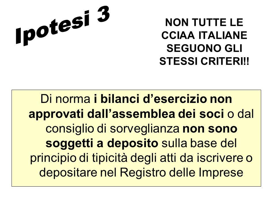 NON TUTTE LE CCIAA ITALIANE SEGUONO GLI STESSI CRITERI!! Di norma i bilanci desercizio non approvati dallassemblea dei soci o dal consiglio di sorvegl