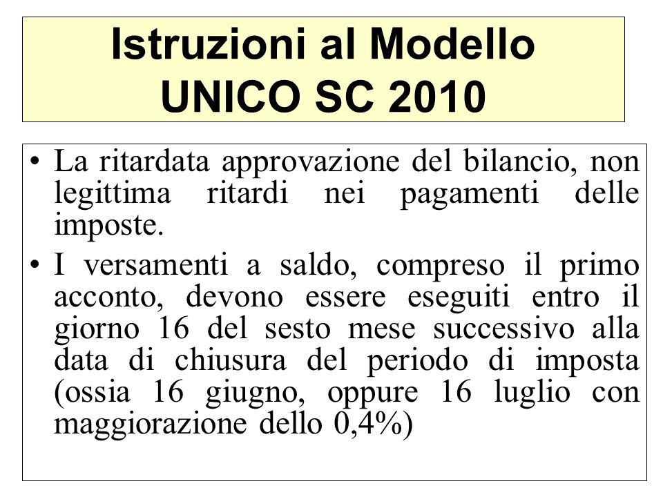 Istruzioni al Modello UNICO SC 2010 La ritardata approvazione del bilancio, non legittima ritardi nei pagamenti delle imposte. I versamenti a saldo, c