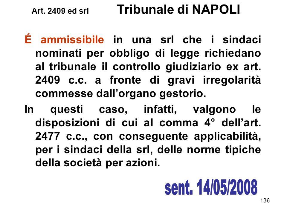 136 É ammissibile in una srl che i sindaci nominati per obbligo di legge richiedano al tribunale il controllo giudiziario ex art. 2409 c.c. a fronte d