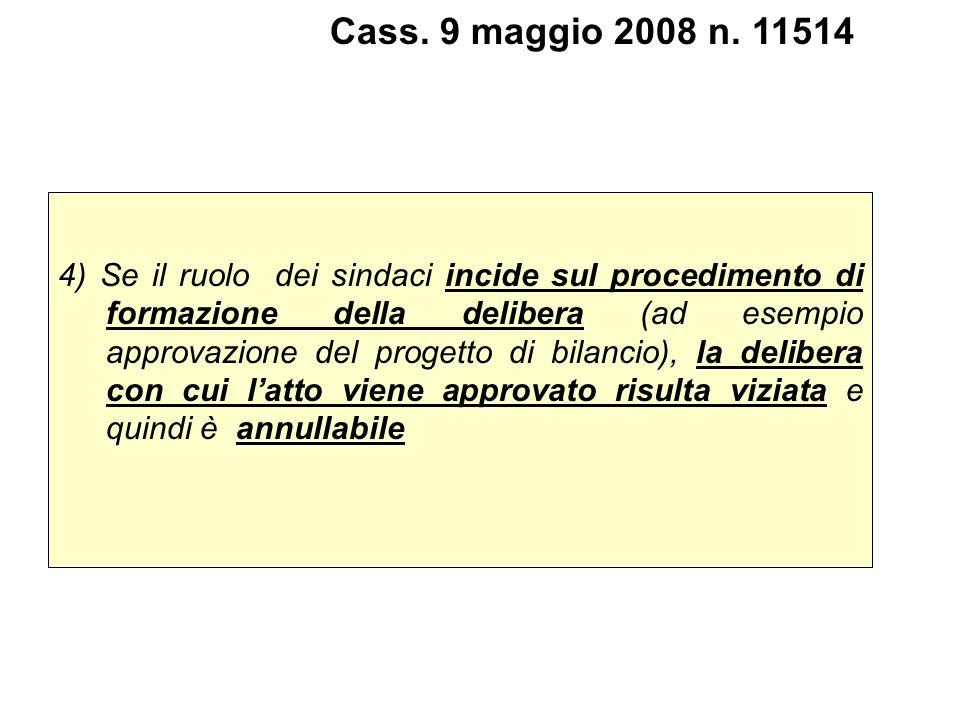 4) Se il ruolo dei sindaci incide sul procedimento di formazione della delibera (ad esempio approvazione del progetto di bilancio), la delibera con cu