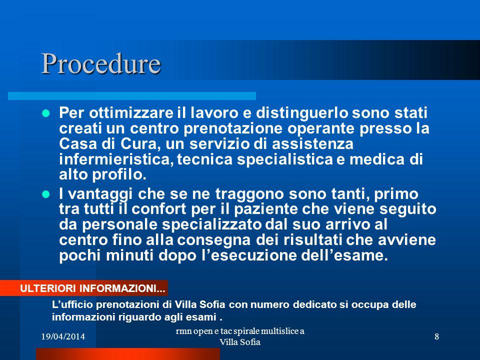 19/04/2014 rmn open e tac spirale multislice a Villa Sofia 8 Procedure Per ottimizzare il lavoro e distinguerlo sono stati creati un centro prenotazio