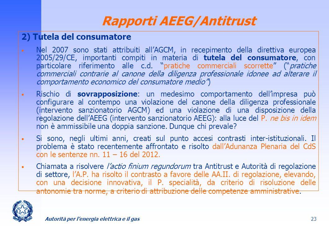 Autorità per lenergia elettrica e il gas 23 Rapporti AEEG/Antitrust 2) Tutela del consumatore Nel 2007 sono stati attribuiti allAGCM, in recepimento d