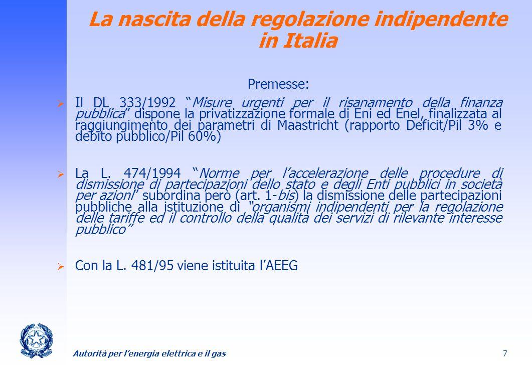 Autorità per lenergia elettrica e il gas 7 Premesse: Il DL 333/1992 Misure urgenti per il risanamento della finanza pubblica dispone la privatizzazion