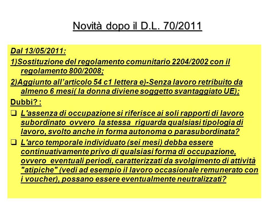 Novità dopo il D.L. 70/2011 Dal 13/05/2011: 1)Sostituzione del regolamento comunitario 2204/2002 con il regolamento 800/2008; 2)Aggiunto allarticolo 5