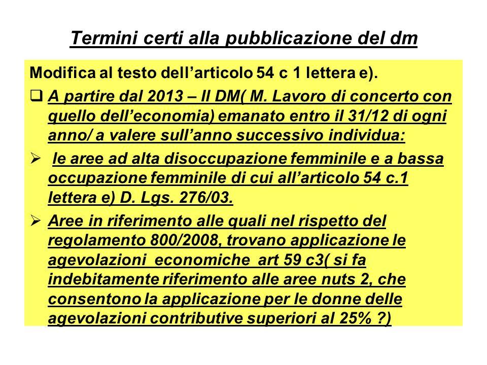 Termini certi alla pubblicazione del dm Modifica al testo dellarticolo 54 c 1 lettera e).