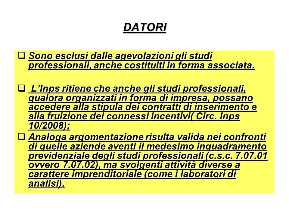 DATORI Sono esclusi dalle agevolazioni gli studi professionali, anche costituiti in forma associata.
