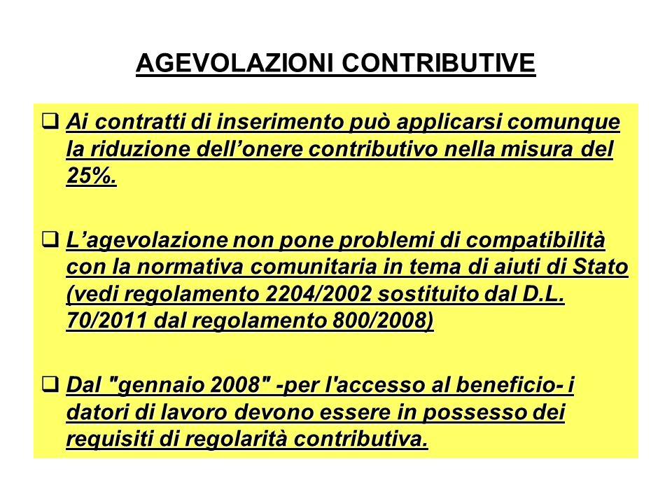 AGEVOLAZIONI CONTRIBUTIVE Ai contratti di inserimento può applicarsi comunque la riduzione dellonere contributivo nella misura del 25%. Ai contratti d