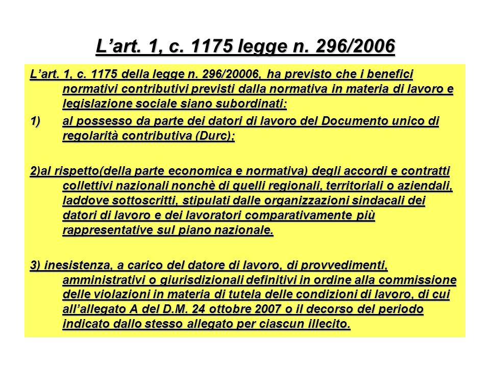 Lart. 1, c. 1175 legge n. 296/2006 Lart. 1, c. 1175 della legge n. 296/20006, ha previsto che i benefici normativi contributivi previsti dalla normati