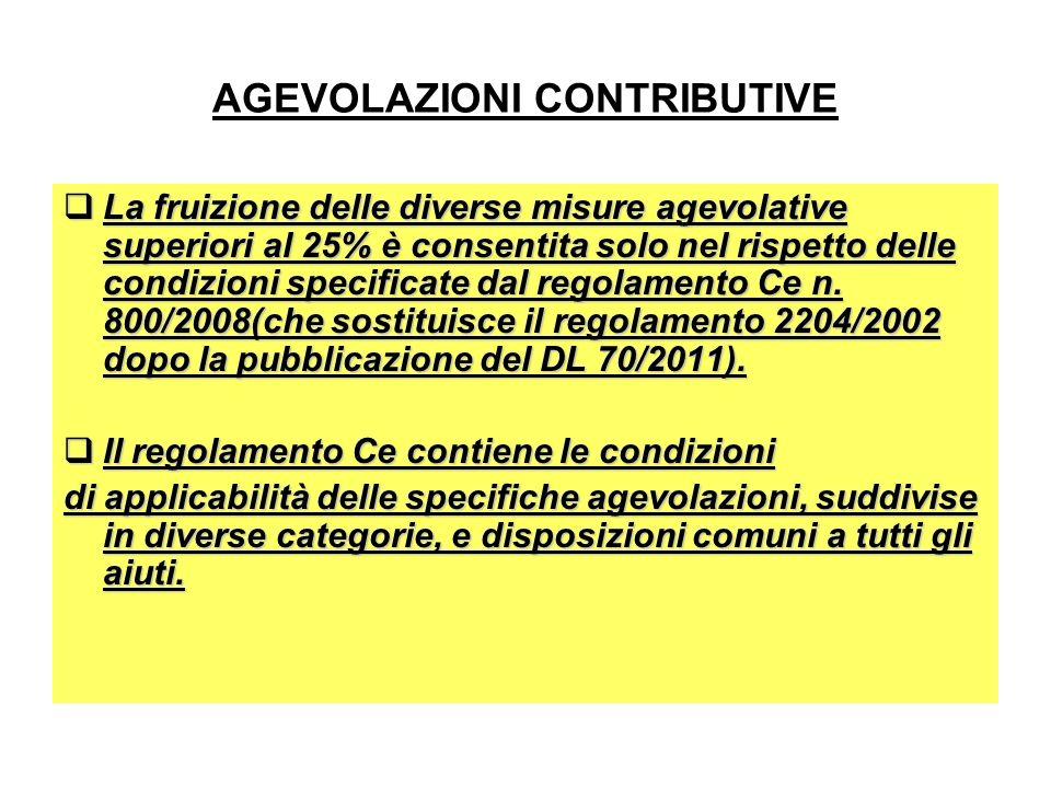 AGEVOLAZIONI CONTRIBUTIVE La fruizione delle diverse misure agevolative superiori al 25% è consentita solo nel rispetto delle condizioni specificate dal regolamento Ce n.