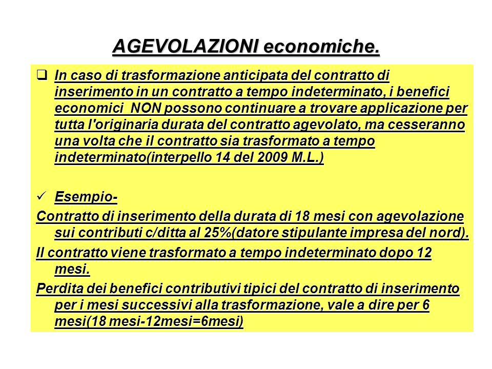 AGEVOLAZIONI economiche. In caso di trasformazione anticipata del contratto di inserimento in un contratto a tempo indeterminato, i benefici economici