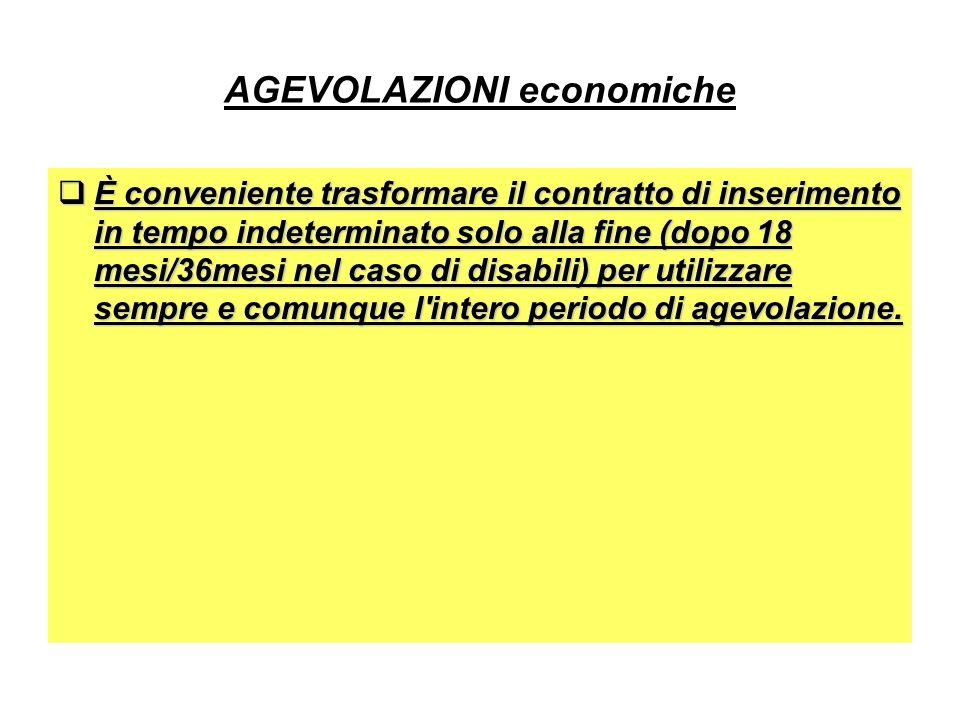AGEVOLAZIONI economiche È conveniente trasformare il contratto di inserimento in tempo indeterminato solo alla fine (dopo 18 mesi/36mesi nel caso di d