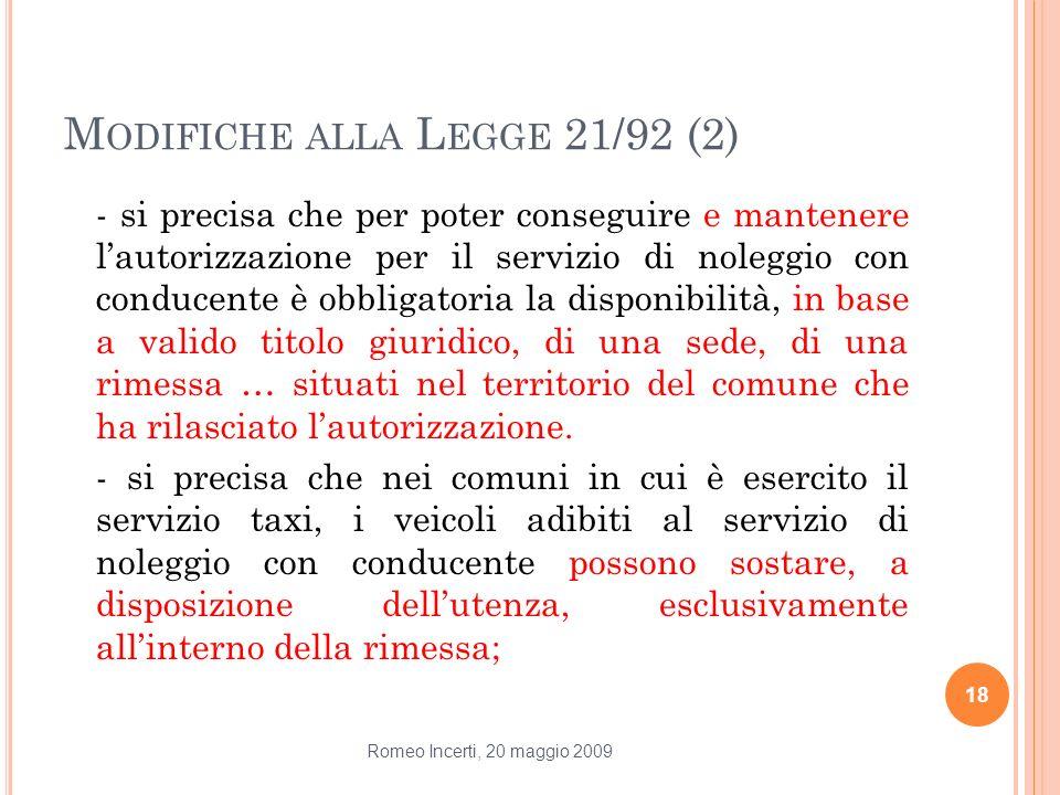 M ODIFICHE ALLA L EGGE 21/92 (2) - si precisa che per poter conseguire e mantenere lautorizzazione per il servizio di noleggio con conducente è obblig