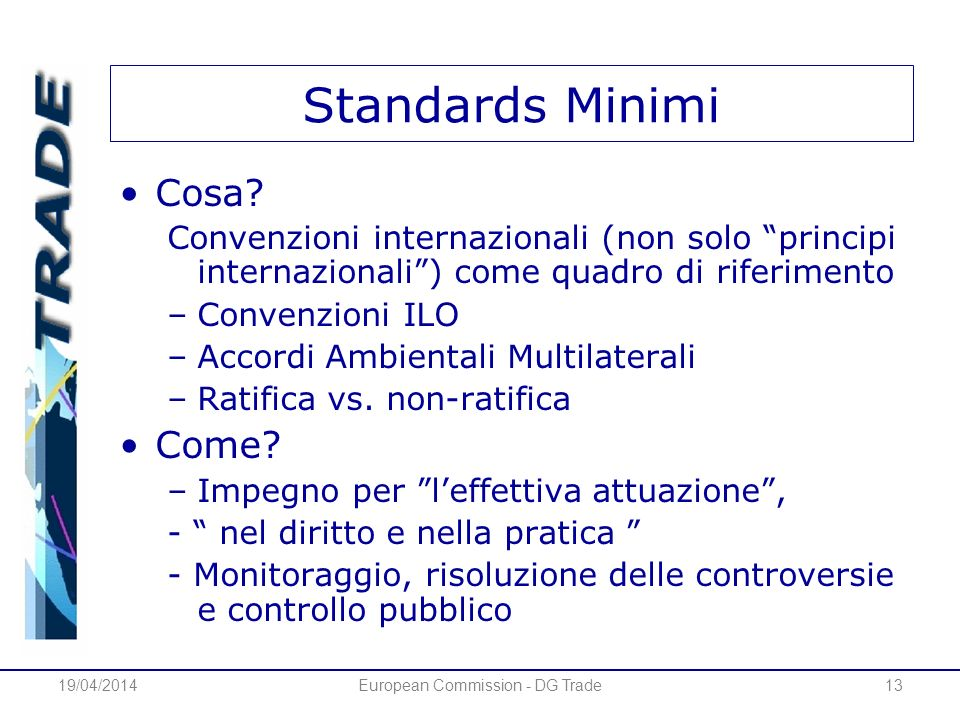 19/04/2014European Commission - DG Trade13 Standards Minimi Cosa.