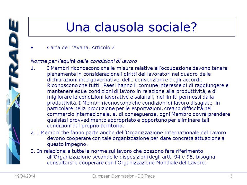 Una clausola sociale? Carta de LAvana, Articolo 7 Norme per lequità delle condizioni di lavoro 1.I Membri riconoscono che le misure relative alloccupa