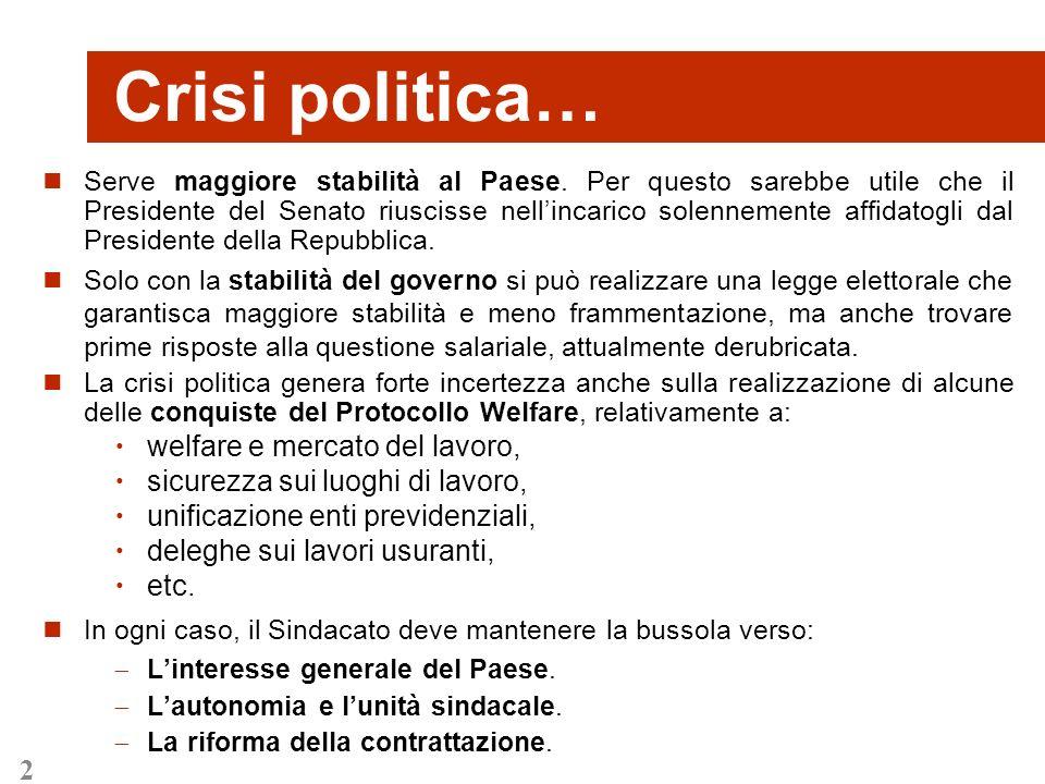 2 Crisi politica… Serve maggiore stabilità al Paese. Per questo sarebbe utile che il Presidente del Senato riuscisse nellincarico solennemente affidat