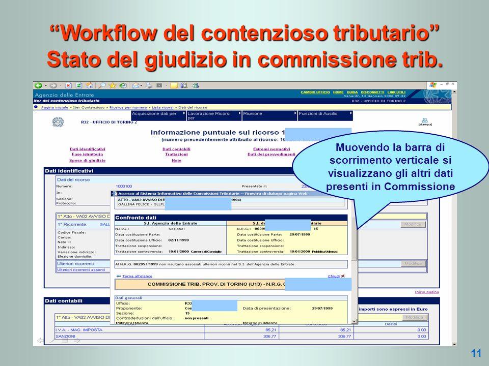 Muovendo la barra di scorrimento verticale si visualizzano gli altri dati presenti in Commissione Workflow del contenzioso tributario Stato del giudiz