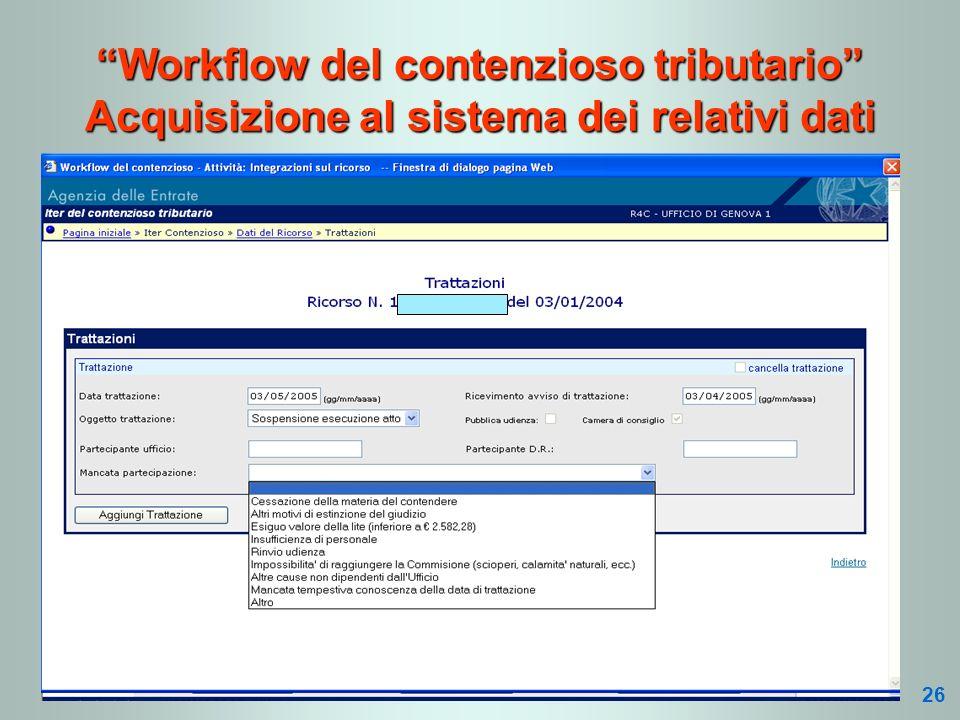 Workflow del contenzioso tributario Acquisizione al sistema dei relativi dati 26