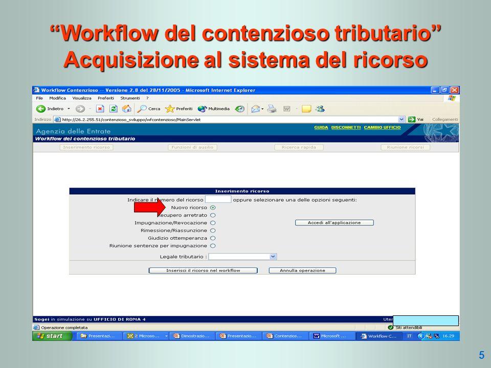 Workflow del contenzioso tributario Acquisizione al sistema del ricorso 5