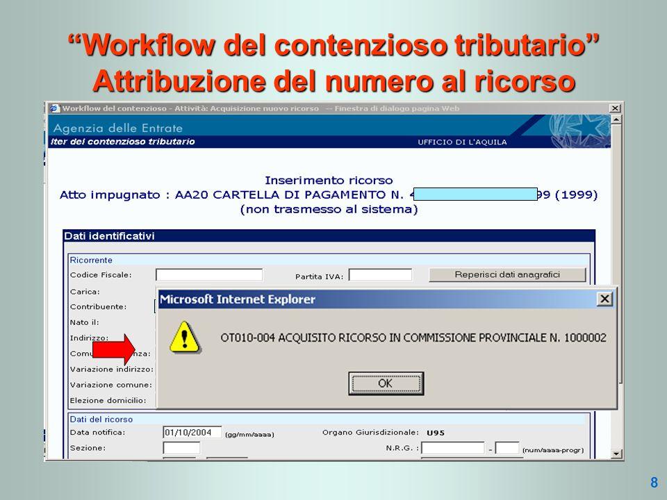 Workflow del contenzioso tributario Attribuzione del numero al ricorso 8